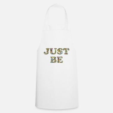Just Just be - Cooking Apron