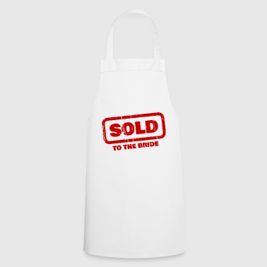 Groom sold to the bride Bachelor party groom - Cooking Apron