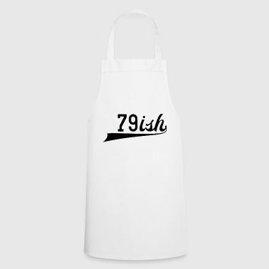 80th birthday: 79ish - Cooking Apron