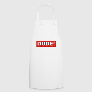 dude! - Cooking Apron