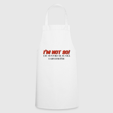 Birthday 80th birthday: I'm in need 80! I'm 18 With 62 Years - Cooking Apron