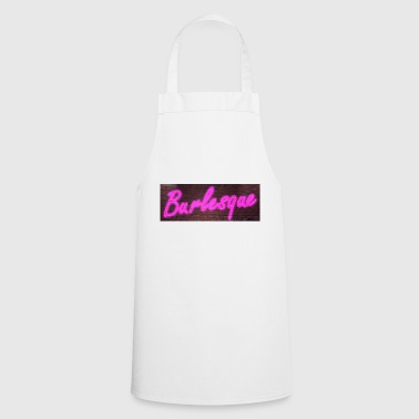 Neon neon signs Burlesque - Cooking Apron