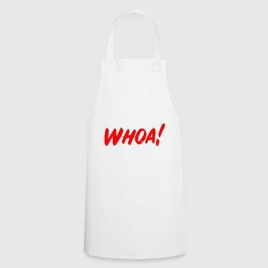 Whoa! - expression of surprise - Cooking Apron