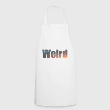 Weird! - Cooking Apron