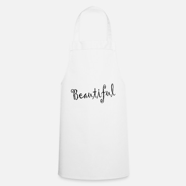 Beautiful beautiful - Cooking Apron