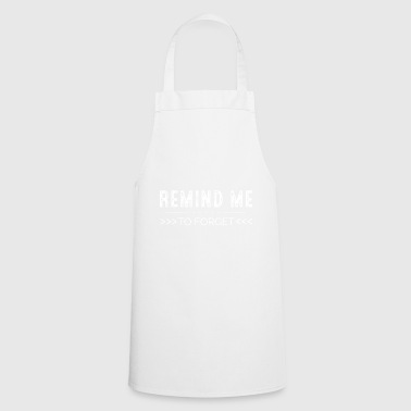 Remind me to forget - Cooking Apron