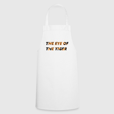 The Eye Of The Tiger! Tiger in script - Cooking Apron
