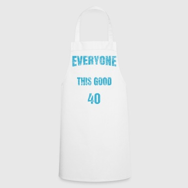 40th Birthday Gift Retro Fourty 40 Years Looks This Good Blue - Cooking Apron