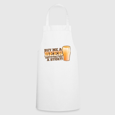 buy me a beer and I'll tell you a story! - Cooking Apron