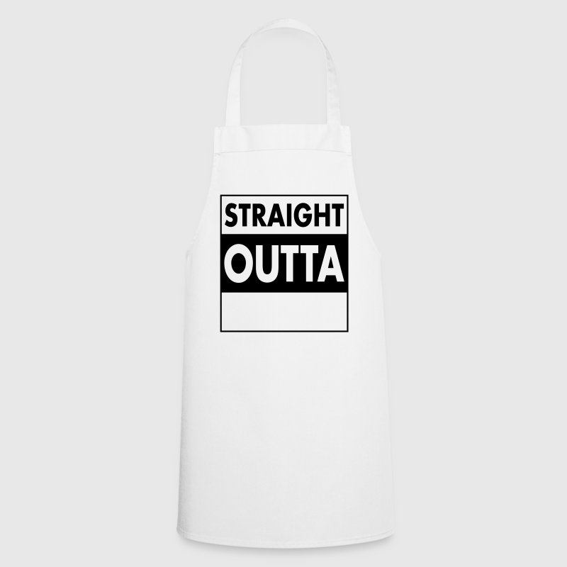Straight Outta - Your Text (Font = Futura) - Kochschürze