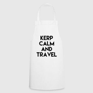 Keep Calm and Travel - Kochschürze