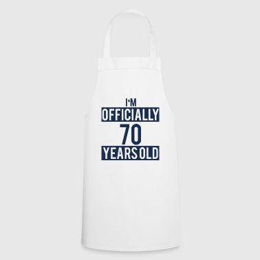 70. Birthday: I'm Officially 70 Years Old - Cooking Apron
