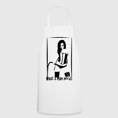 what a man needs - sexy Dominatrix Lady Mistress - Cooking Apron