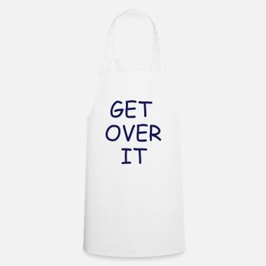 Over get over it - Cooking Apron