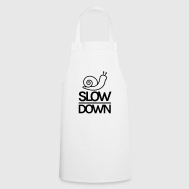 Slow down - Cooking Apron