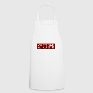 Sup! | present - Cooking Apron
