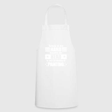 Funny witty saying Paint Gift - Cooking Apron