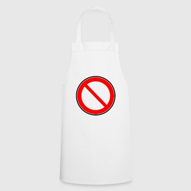 Prohibition sign prohibited prohibition - Cooking Apron