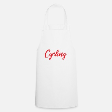 Cycling Cycling Cycling - Cooking Apron