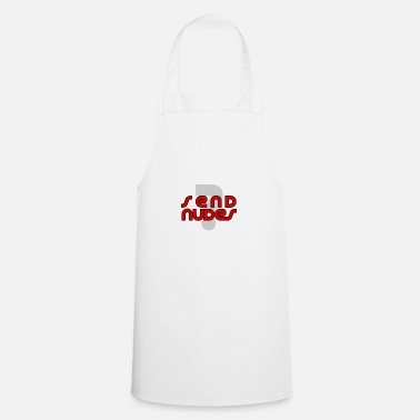 Nude Send nudes? - Cooking Apron