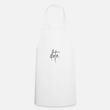 Date Date. - Cooking Apron