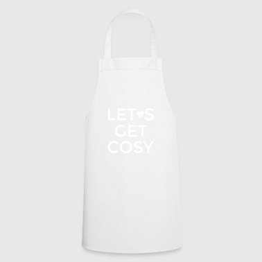 lets get cozy white - let's get comfortable - Cooking Apron