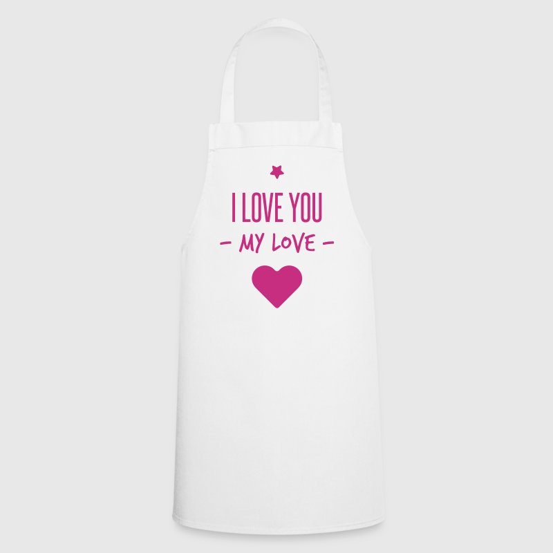 i love you my love - Cooking Apron