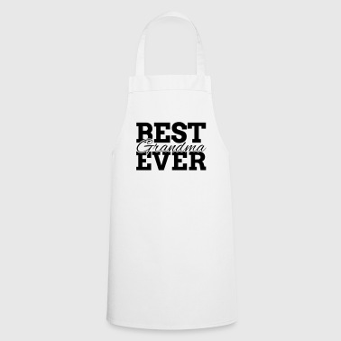 BEST GRANDMA EVER - Cooking Apron