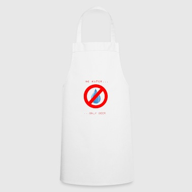 no water - Cooking Apron