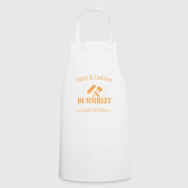 I am painter and painter - Cooking Apron