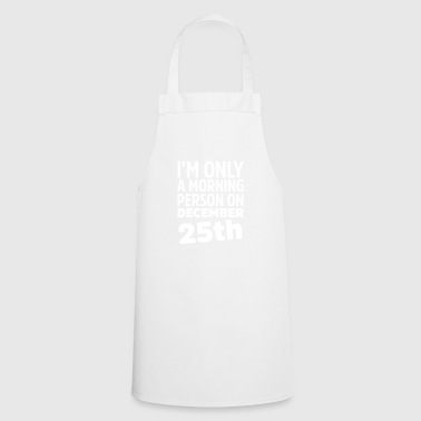 Morning December december 25th - Cooking Apron