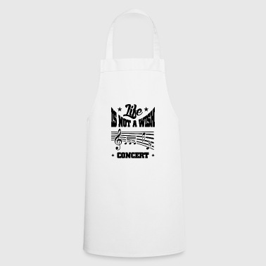 Wish Concert Proverbs Motto Music Concert Gift - Cooking Apron