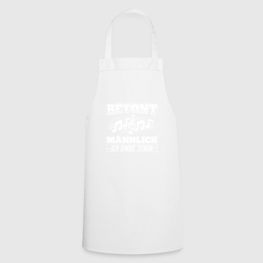 Stressed male - I sing tenor - Cooking Apron