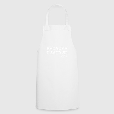 Because I say that - Mom Mother's Day gift - Cooking Apron