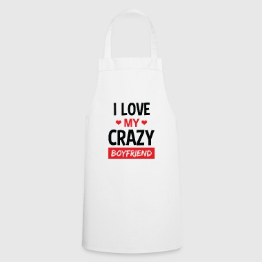 Camiseta divertida de Love my Crazy Boyfriend - Delantal de cocina