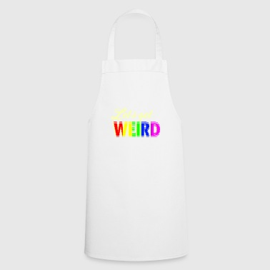Let's get Weird Colorful Design - Cooking Apron