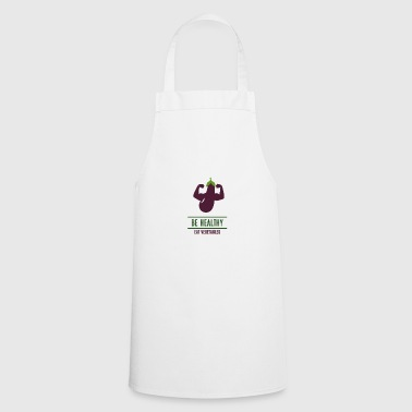 Be Healthy - Cooking Apron