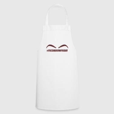 Pretty & Sexy Eyebrow Tshirt Design BROWFRIDAY - Cooking Apron