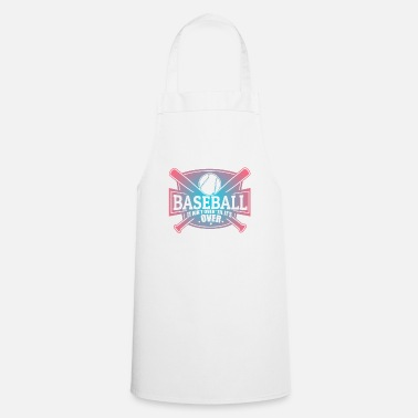 Over Baseball - It's not over it - Cooking Apron