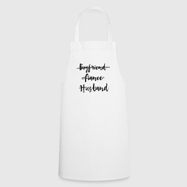 Boyfriend to Fiance to Husband - Cooking Apron