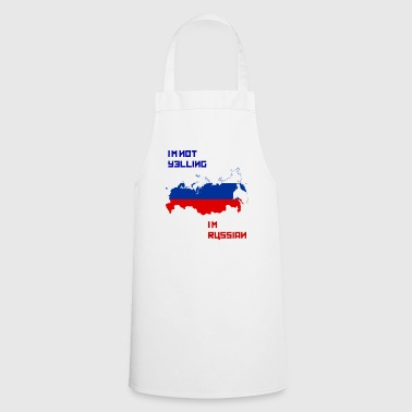 I'm not yelling I'm Russian - Cooking Apron