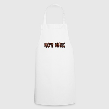 Not nice - Cooking Apron