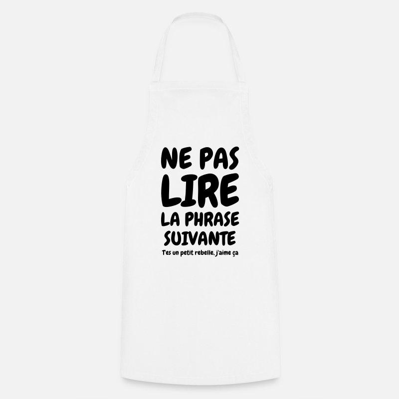 Ne Pas Lire La Phrase Suivante Humour Drôle Tablier Spreadshirt