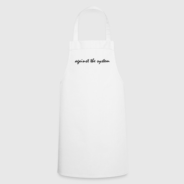Against The System - Cooking Apron