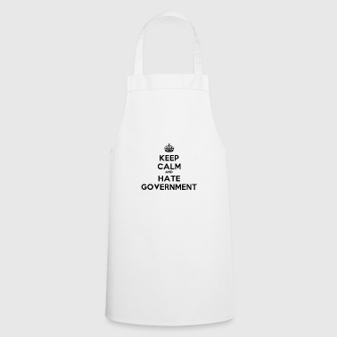 Keep Calm And Hate Government - Cooking Apron