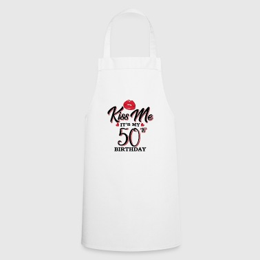 Kiss Me It s My 50th Birthday - Cooking Apron