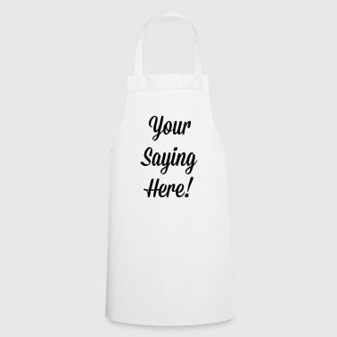 YOUR SLOGAN HERE Scarves - Cooking Apron