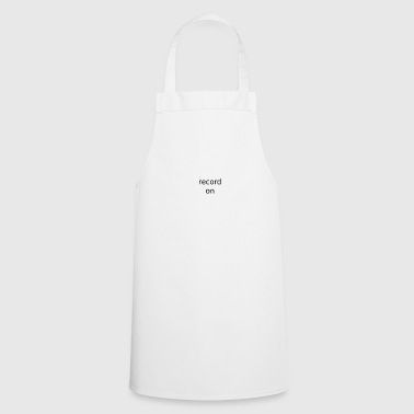 record on - Cooking Apron