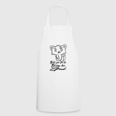 Bless You Thank you for the Blessings Dear, God. - Cooking Apron