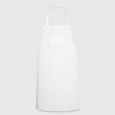 I kissed a maltese - Cooking Apron